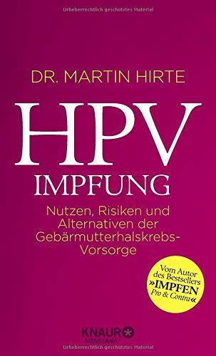 HPV-Impfung: Nutzen, Risiken und Alternativen der Gebärmutterhalskrebs-Vorsorge -