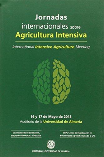 Jornadas internacionales sobre agricultura intensiva. 16 y 17 de Mayo de 2013. Universidad de Almería: International intensive agriculture meeting 2013 por Francisco Egea González