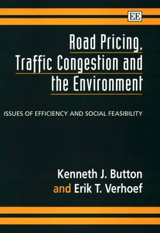 Road Pricing, Traffic Congestion and the Environment: Issues of Efficiency and Social Feasibility
