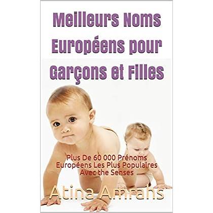 Meilleurs Noms Européens pour Garçons et Filles: Plus De 60 000 Prénoms Européens Les Plus Populaires Avec the Senses