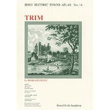Trim: No. 14 (Irish Historic Towns Atlas)