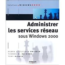 Administrer les services réseau sous Windows 2000