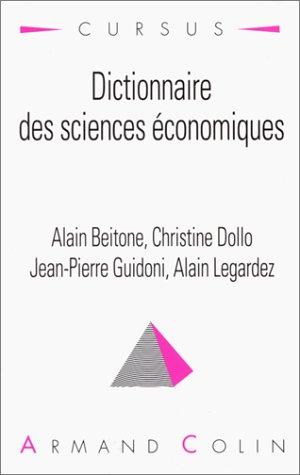 DICTIONNAIRE DES SCIENCES ECONOMIQUES. 2ème édition revue et augmentée, 2ème tirage