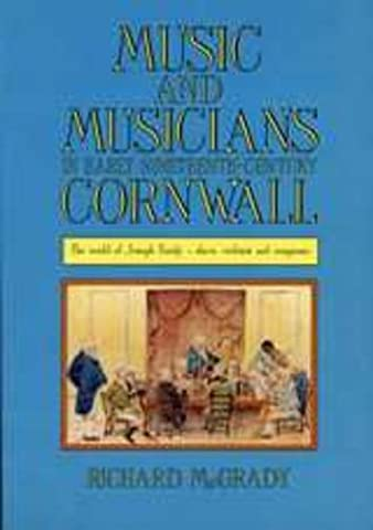 Music and Musicians in Early Nineteenth Century Cornwall: World of