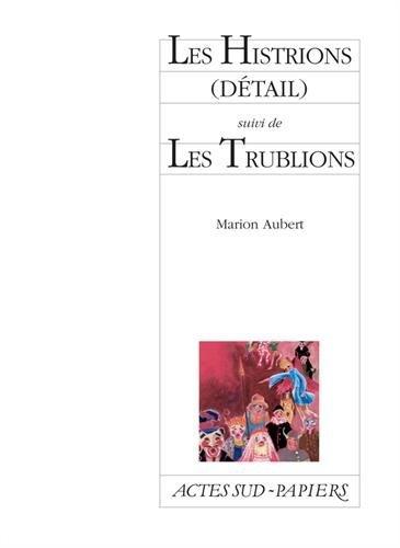 Les Histrions (détail) : Suivi de Les Trublions