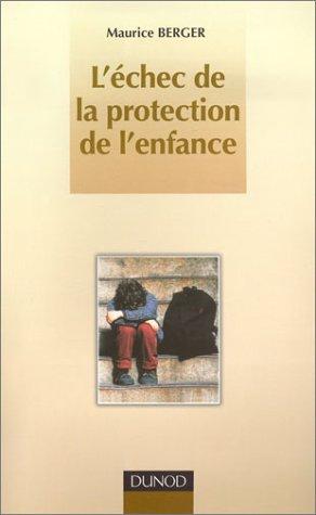 L'Echec de la protection de l'enfance