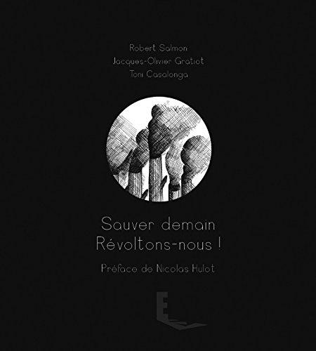 Sauver demain – Révoltons-nous !: Préfacé par Nicolas Hulot