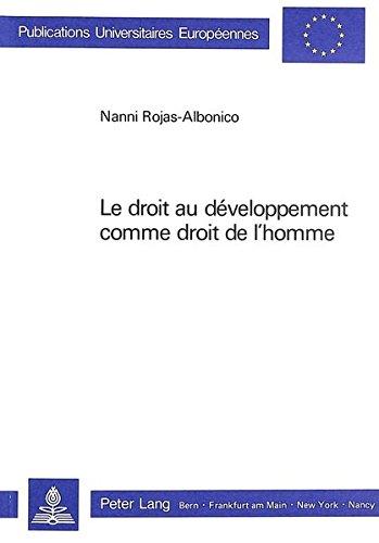 Le Droit Au Daeveloppement Comme Droit de L'Homme par Nanni Rojas-Albonico
