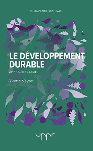 Le développement durable: Approche globale par Yvette Veyret