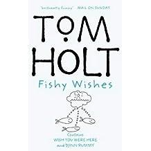 Fishy Wishes: Omnibus 7 by Tom Holt (2004-10-07)