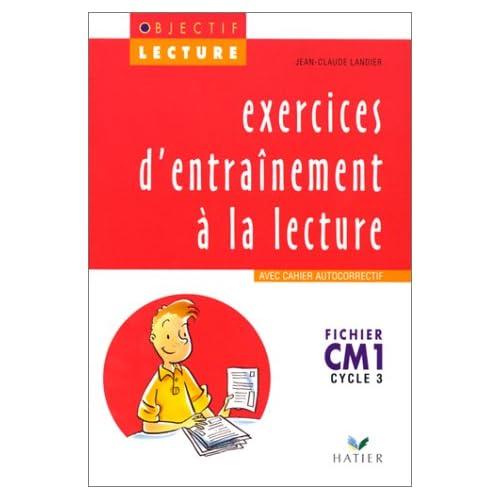 EXERCICES D'ENTRAINEMENT A LA LECTURE CM1 CYCLE 3. : Fichier, Avec cahier autocorrectif