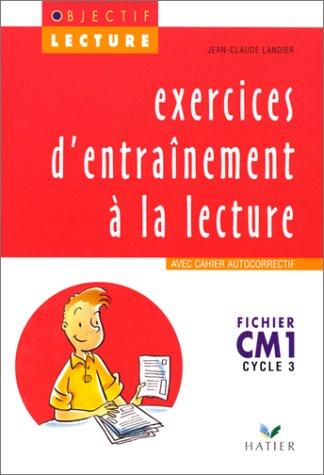 EXERCICES D'ENTRAINEMENT A LA LECTURE CM1 CYCLE 3. : Fichier, Avec cahier autocorrectif par Jean-Claude Landier
