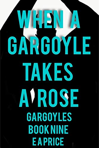 When a Gargoyle Takes a Rose (Gargoyles Book 9) (English Edition)