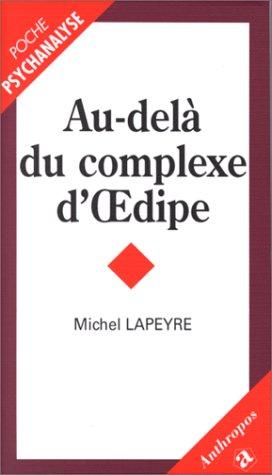 Au-delà du complexe d'Oedipe