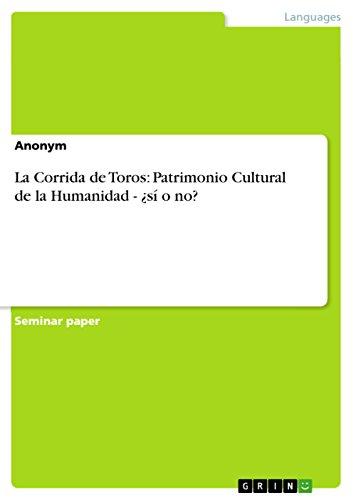 La Corrida de Toros: Patrimonio Cultural de la Humanidad - ¿sí o no? por Anonym