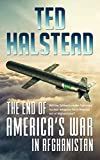 The End of America's War in Afghanistan (The Russian Agents Book 3)