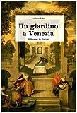 Best Edens Giardino Libri - Un giardino a Venezia. Ediz. illustrata Review