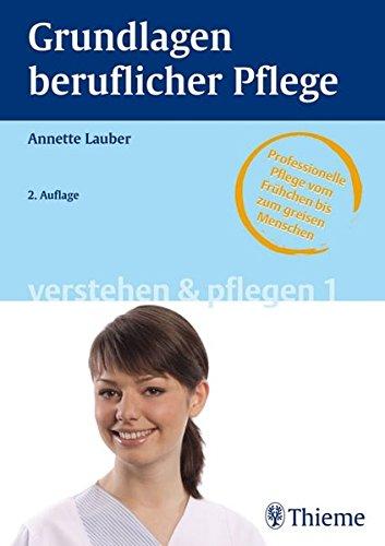 Band 1: Grundlagen beruflicher Pflege (Reihe, VERSTEHEN u. PFLEGEN)