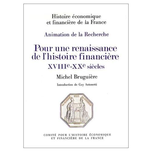 Pour une renaissance de l'histoire financière XVIII-XXème siècles