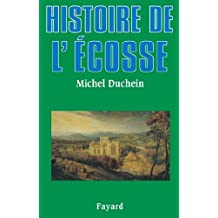 Histoire de l'Ecosse (Biographies Historiques)