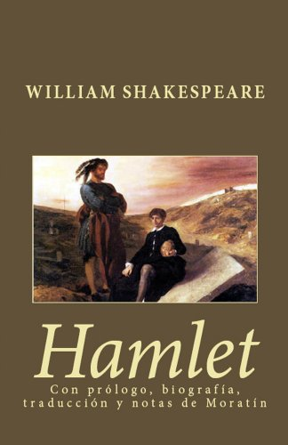 Hamlet: Con prólogo, traducción, biografía y traducción de Moratín por William Shakespeare