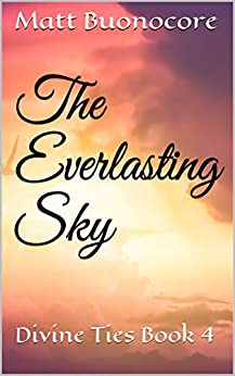 The Everlasting Sky: Divine Ties Book 4 (English Edition) di [Buonocore, Matt]