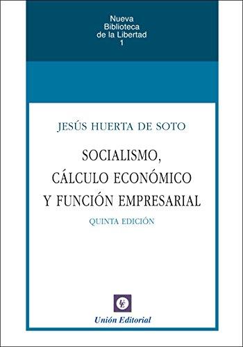 Socialismo, cálculo económico y función empresarial (Nueva Biblioteca de la Libertad nº 1)