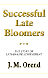 Successful Late Bloomers: The story of late-in-life achievement (English Edition)