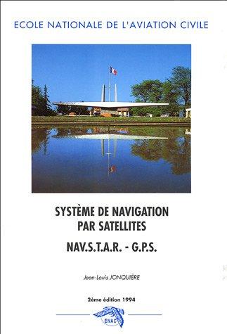 Système de navigation par satellites NAVSTAR - GPS par Jean-Louis Jonquière