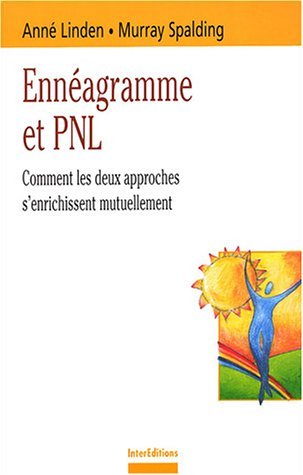 Ennéagramme et PNL : Comment les deux approches s'enrichissent mutuellement par Anne Linden, Murray Spalding