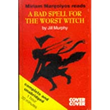 A Bad Spell for the Worst Witch: Complete & Unabridged