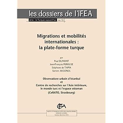 Migrations et mobilités internationales: la plate-forme turque (La Turquie aujourd'hui)
