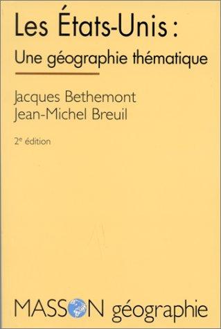 LES ETATS-UNIS : UNE GEOGRAPHIE THEMATIQUE. 2me dition 1994