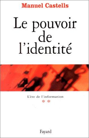 L'Ere de l'information, tome 2 : Le Pouvoir de l'identit
