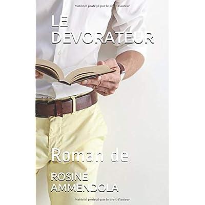 LE DEVORATEUR: Roman de