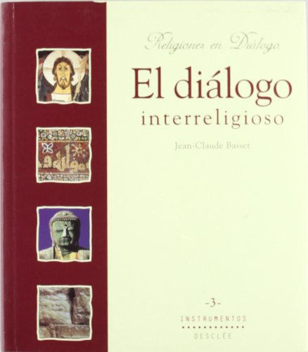 Diálogo interreligioso (Religiones en diálogo) por Jean Claude Basset