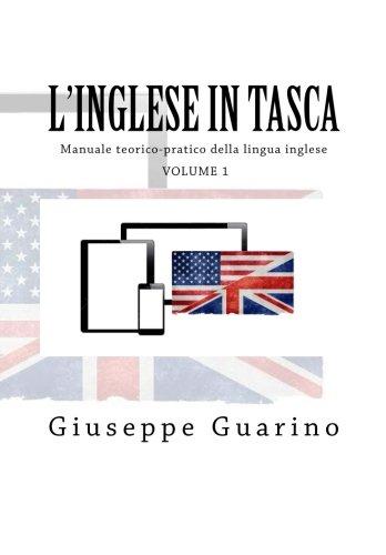 L'inglese in Tasca: Manuale Teorico-pratico Della Lingua Inglese: 1