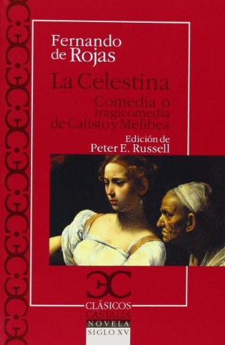 La Celestina. Comedia O Tragicomedia De Calisto Y Melibea (Clasicos Castalia) por Fernando de Rojas