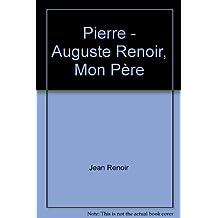 Pierre - Auguste Renoir, Mon Père