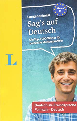 Langenscheidt Sag's auf Deutsch  - Deutsch für polnische Muttersprachler: Die Top-1000-Wörter für polnische Muttersprachler, Polnisch-Deutsch