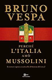 Perché l'Italia amò Mussolini (e come è sopravvissuta alla dittatura del vi