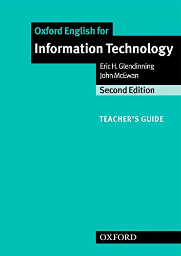 Oxford English for Information Technology: Information Technology. Teacher's Book: Teacher's Guide (English for Careers) por Eric H. Glendinning