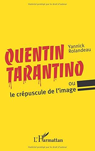 Quentin Tarantino, ou le crépuscule de ...