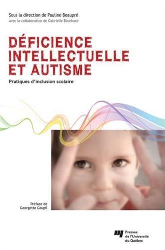Dficience intellectuelle et autisme : Pratiques d'inclusion scolaire