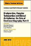 Clinical Arrhythmias: Bradicardias, Complex Tachycardias and Particular Situations: Part II, An Issue of Cardiac Electrophysiology Clinics (Volume 10-2) (The Clinics: Internal Medicine (Volume 10-2))