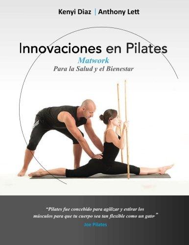 Innovaciones en Pilates: Matwork para la Salud y el Bienestar: Volume 1