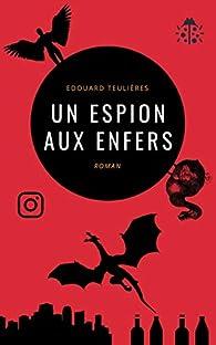 Un espion aux Enfers par Edouard Teulières