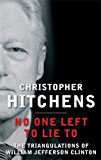 No One Left to Lie To: The Triangulations of William Jefferson Clinton