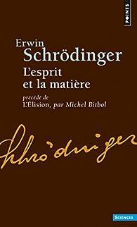 L'Esprit et la Matière - L'Elision par Erwin Schrödinger