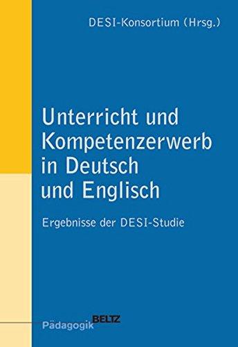Unterricht und Kompetenzerwerb in Deutsch und Englisch: Ergebnisse der DESI-Studie (Beltz Pädagogik)